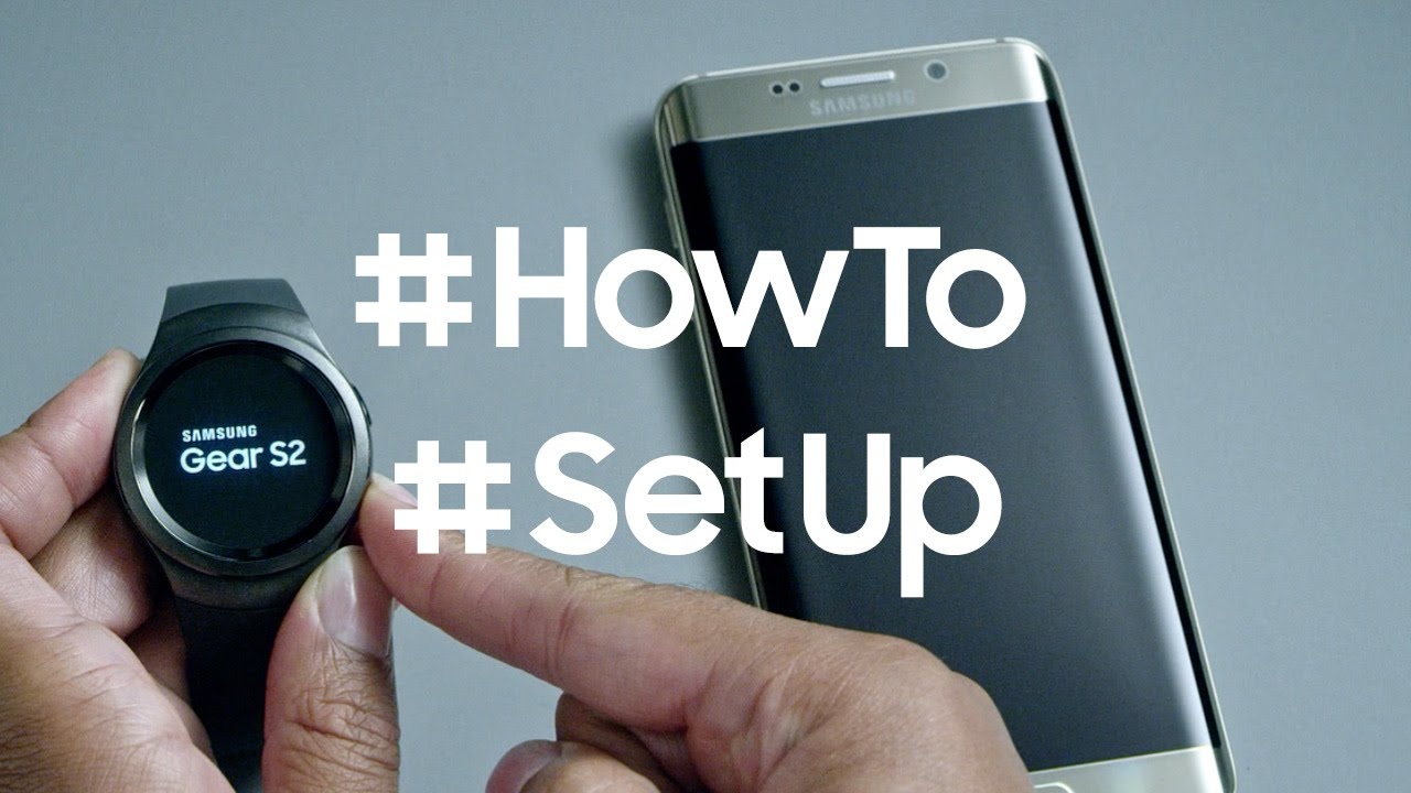 How to set up the Samsung Gear S2 : Video