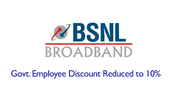 BSNL Broadband Reduced Govt Employee discount from 20% to 10%