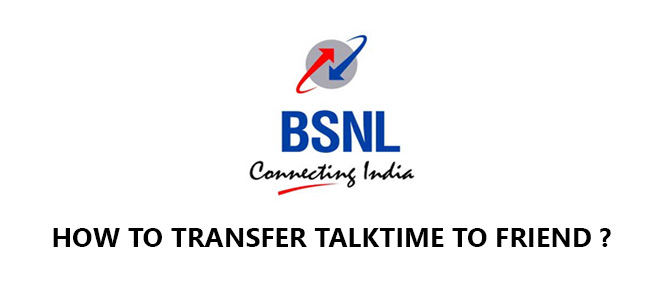 How to Transfer Talktime to Friend in BSNL ?