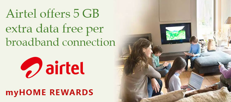 Airtel offers 5 GB extra data free per connection to broadband users